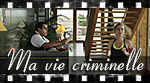Debut de ma vie criminelle